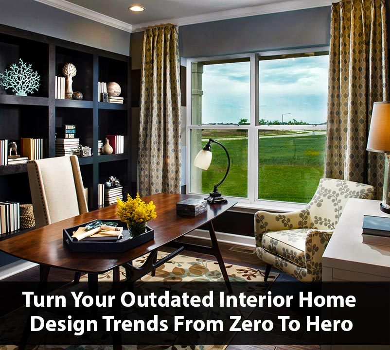 How-To-Turn-Your-outdated-interior-design-trends-From-Zero-To-Hero-Banner